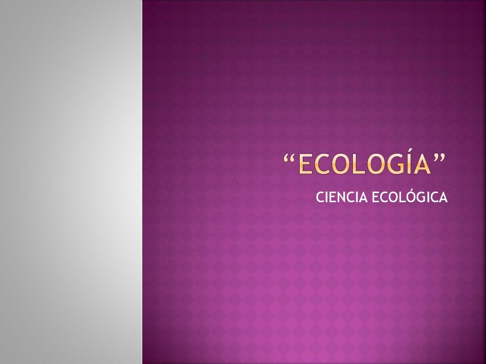 CIENCIA ECOLÓGICA