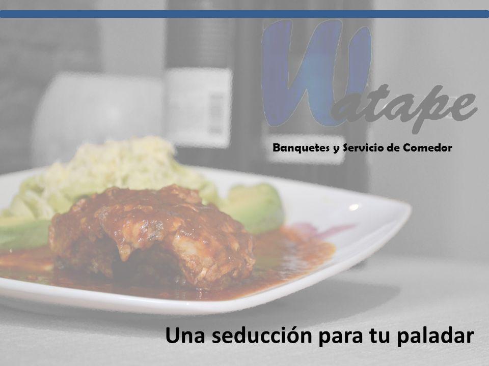 Una seducción para tu paladar Banquetes y Servicio de Comedor