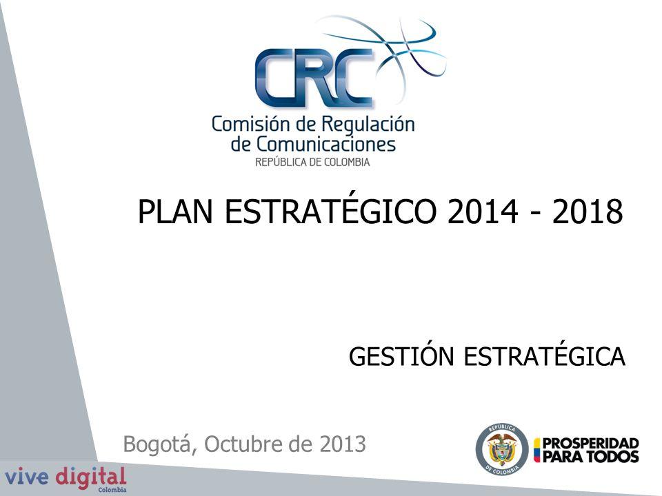 PLAN ESTRATÉGICO 2014 - 2018 GESTIÓN ESTRATÉGICA Bogotá, Octubre de 2013