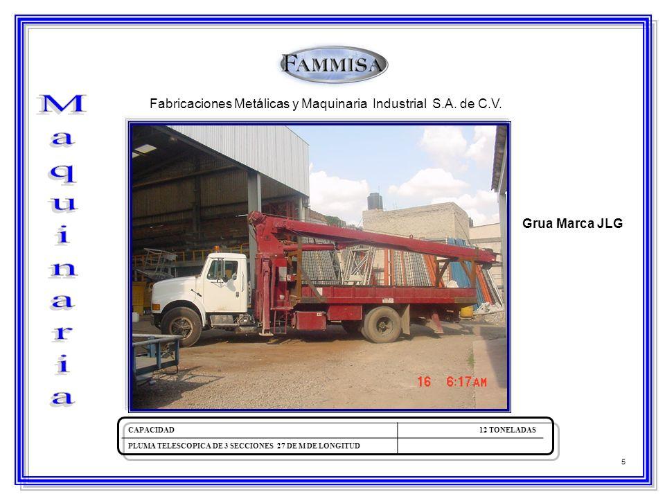 5 Fabricaciones Metálicas y Maquinaria Industrial S.A. de C.V. Grua Marca JLG CAPACIDAD12 TONELADAS PLUMA TELESCOPICA DE 3 SECCIONES 27 DE M DE LONGIT