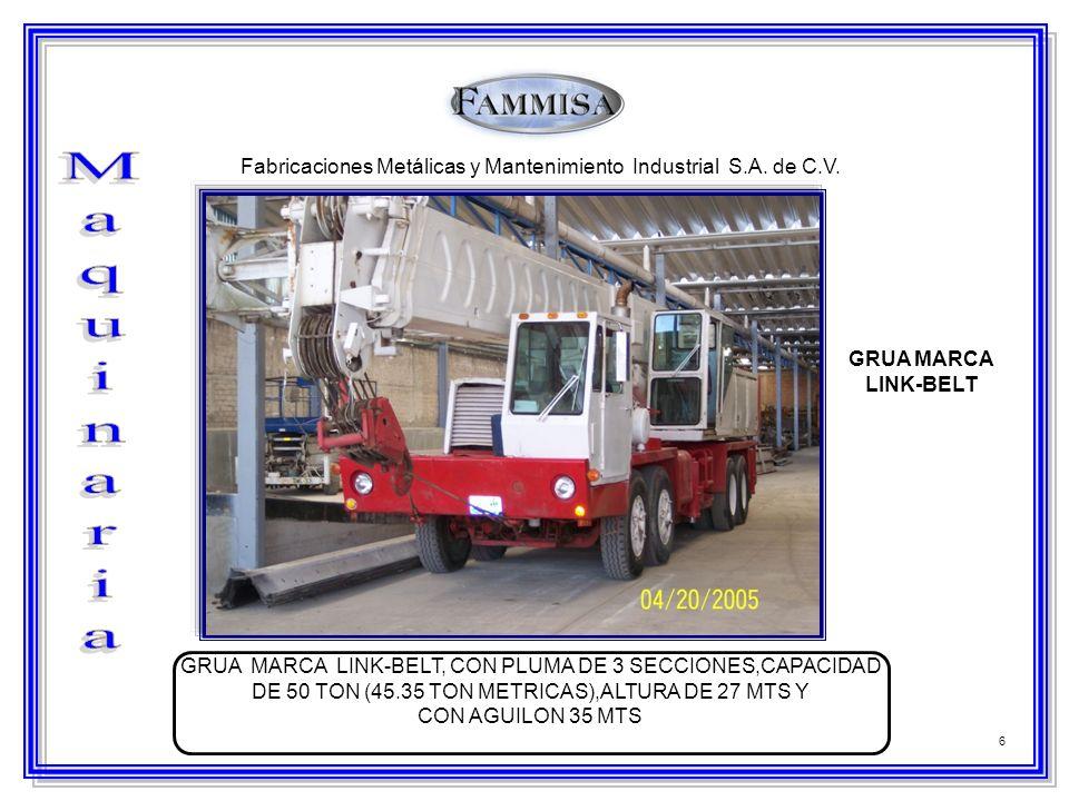 6 Fabricaciones Metálicas y Mantenimiento Industrial S.A. de C.V. GRUA MARCA LINK-BELT GRUA MARCA LINK-BELT, CON PLUMA DE 3 SECCIONES,CAPACIDAD DE 50