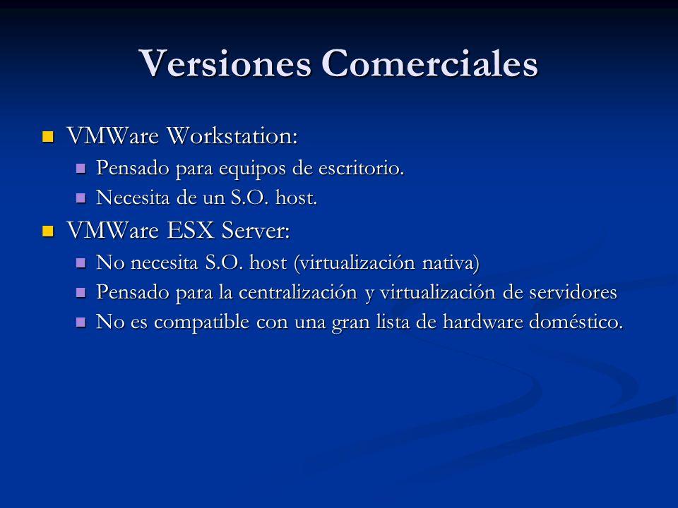 Versiones Comerciales VMWare Workstation: VMWare Workstation: Pensado para equipos de escritorio.