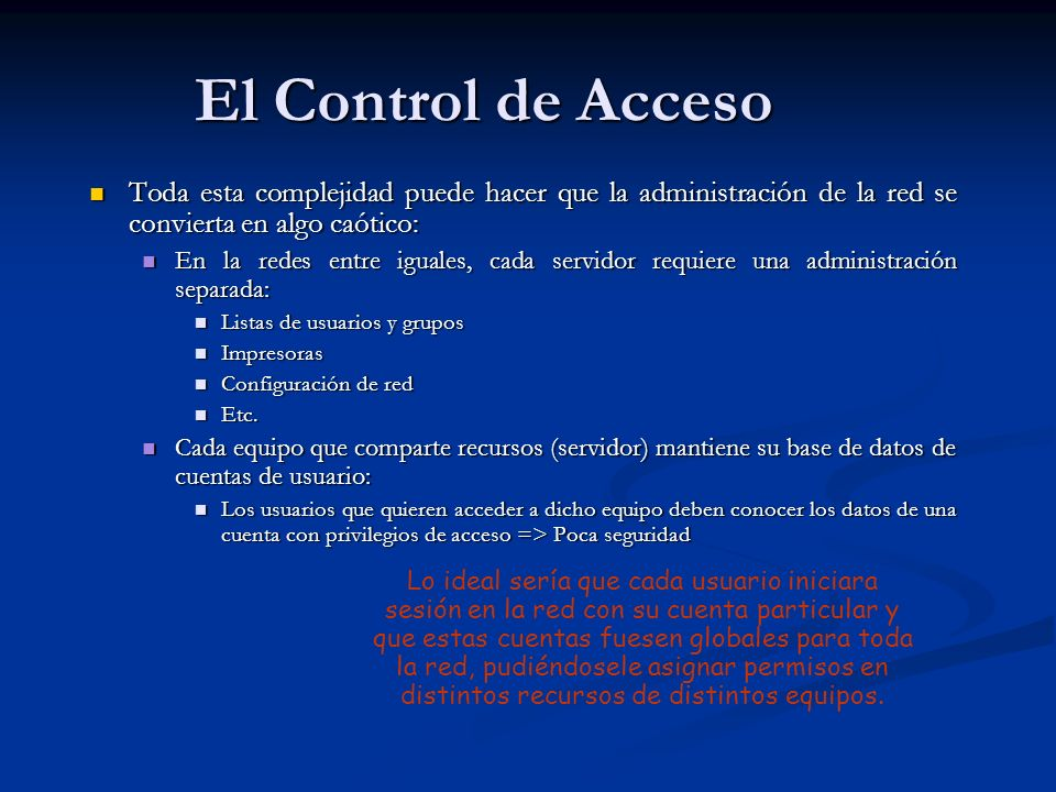 El Control de Acceso Toda esta complejidad puede hacer que la administración de la red se convierta en algo caótico: Toda esta complejidad puede hacer