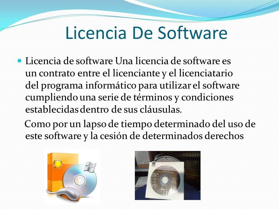 Licencia De Software Licencia de software Una licencia de software es un contrato entre el licenciante y el licenciatario del programa informático par
