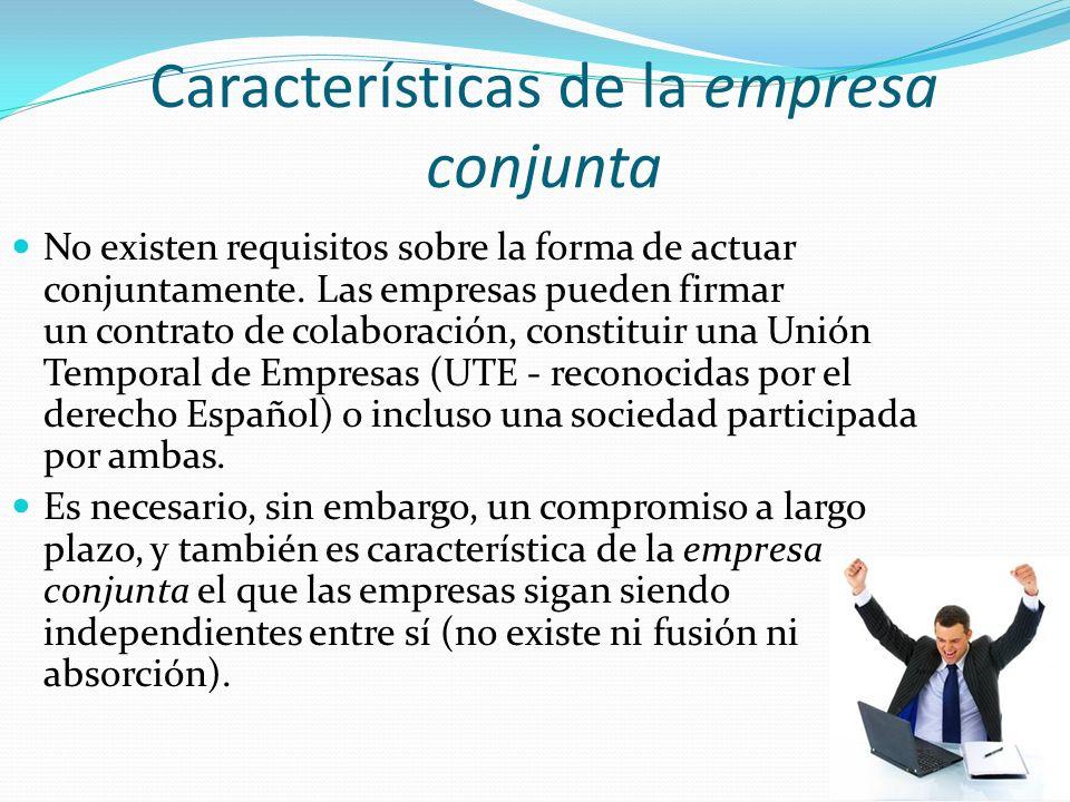 Características de la empresa conjunta No existen requisitos sobre la forma de actuar conjuntamente. Las empresas pueden firmar un contrato de colabor