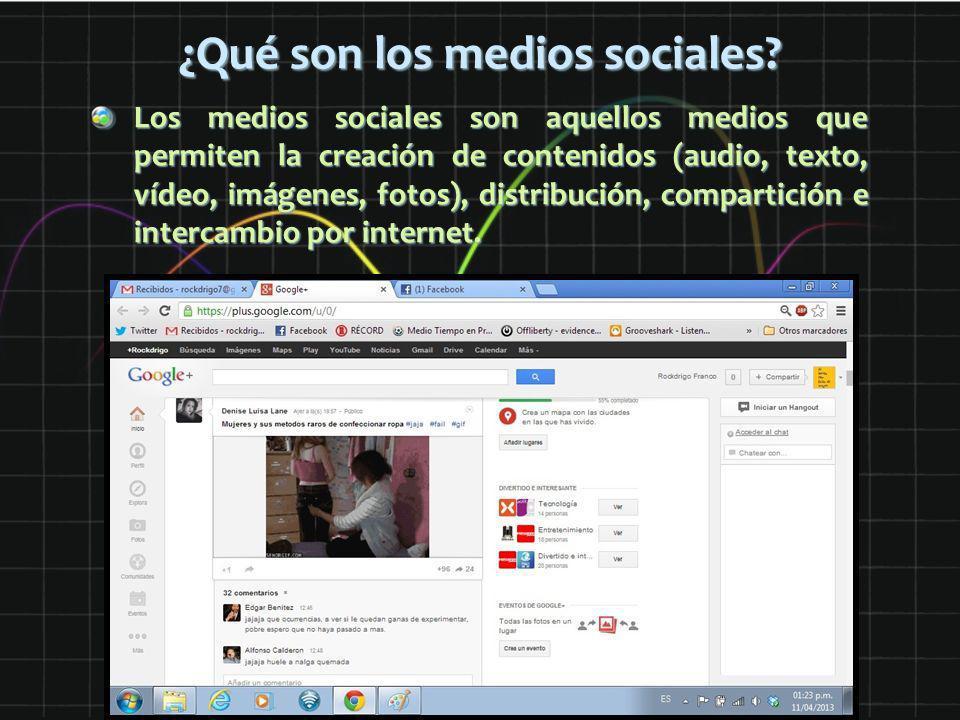 ¿Qué son los medios sociales? Los medios sociales son aquellos medios que permiten la creación de contenidos (audio, texto, vídeo, imágenes, fotos), d