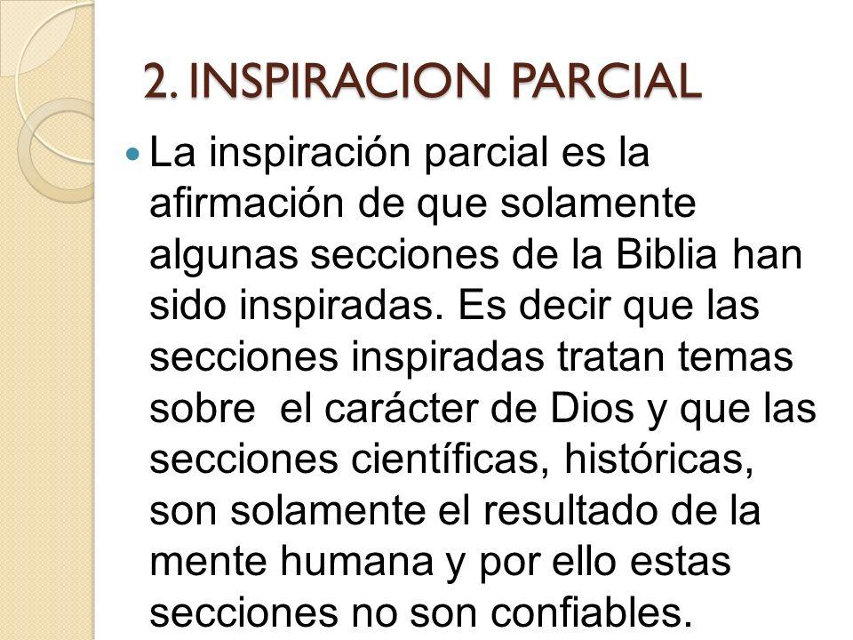 1. LA INSPIRACIÓN NATURAL Esta teoría es un esfuerzo para humanizar totalmente la Biblia; para reducirlo a la simple postura de que los escritores de