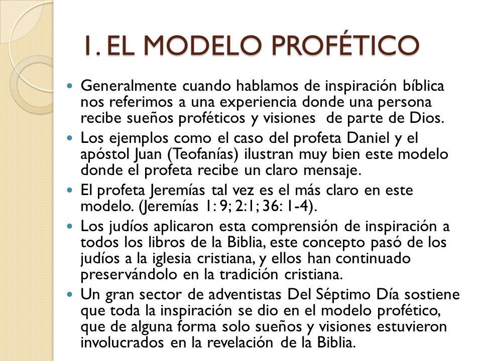 MODELOS DE INSPIRACIÓN Hay dos modelos de inspiración: 1. El modelo profético 2. El modelo de investigación