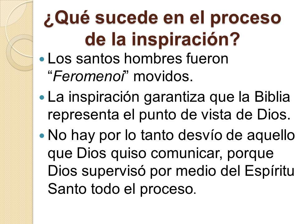 ¿Qué sucede en el proceso de la inspiración.Los santos hombres fueronFeromenoi movidos.