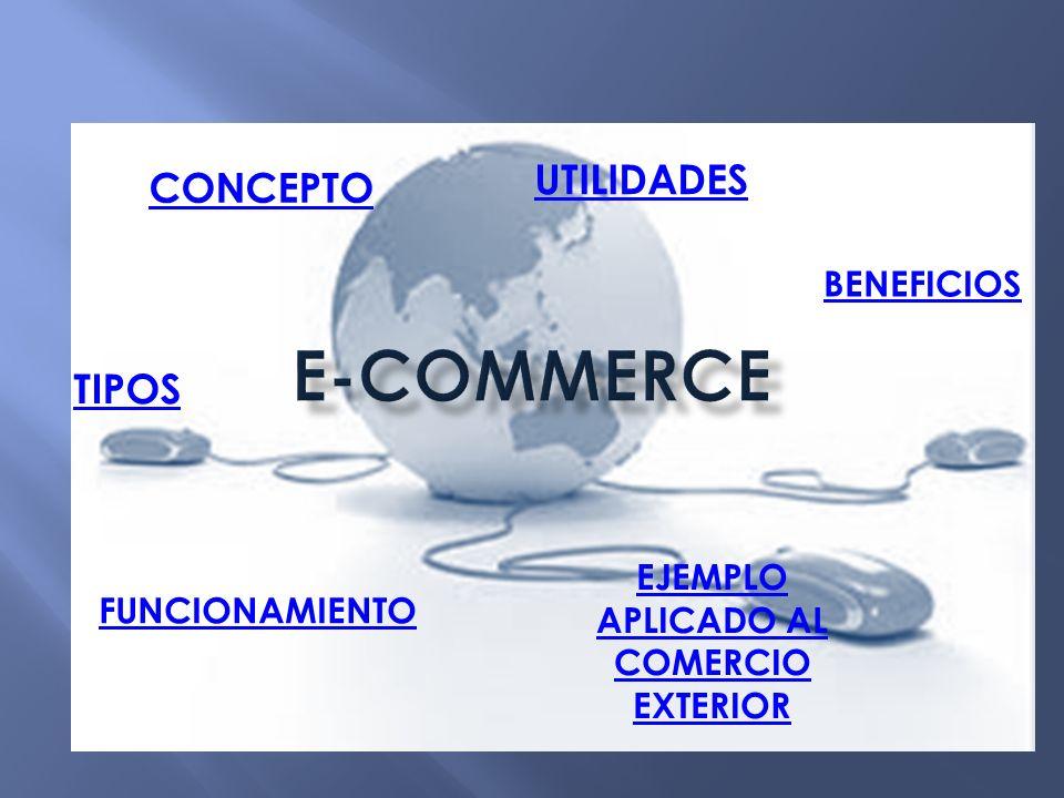 El comercio electrónico, e- commerce ( electronic commerce en inglés).
