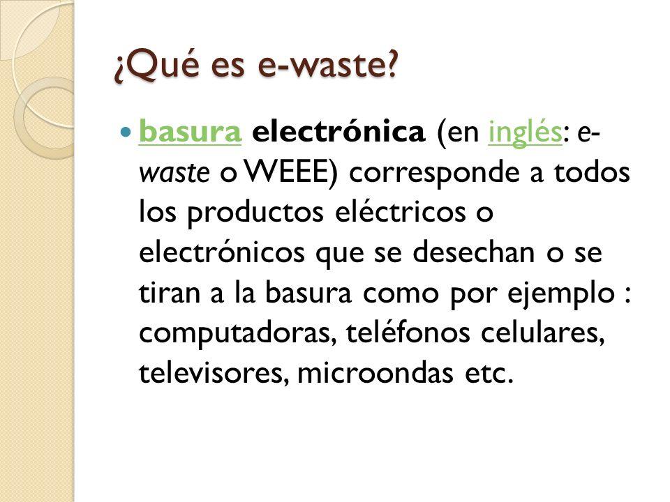 ¿ Qué es e-waste .