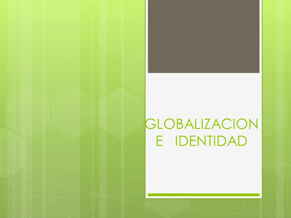 GLOBALIZACION E IDENTIDAD