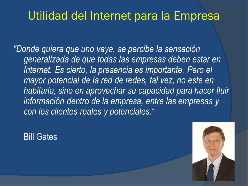 Donde quiera que uno vaya, se percibe la sensación generalizada de que todas las empresas deben estar en Internet.