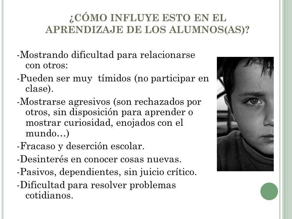 ¿CÓMO INFLUYE ESTO EN EL APRENDIZAJE DE LOS ALUMNOS(AS).