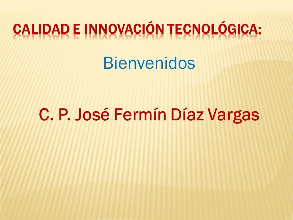 Bienvenidos C. P. José Fermín Díaz Vargas