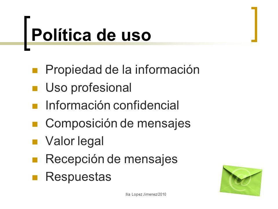 Política de uso Propiedad de la información Uso profesional Información confidencial Composición de mensajes Valor legal Recepción de mensajes Respues