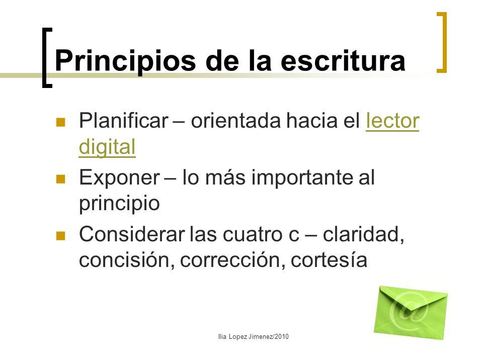 Principios de la escritura Planificar – orientada hacia el lector digitallector digital Exponer – lo más importante al principio Considerar las cuatro
