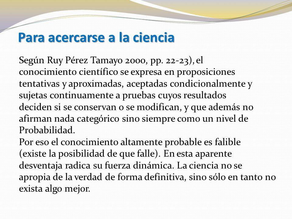 Para acercarse a la ciencia Según Ruy Pérez Tamayo 2000, pp.