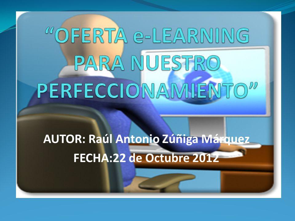 AUTOR: Raúl Antonio Zúñiga Márquez FECHA:22 de Octubre 2012