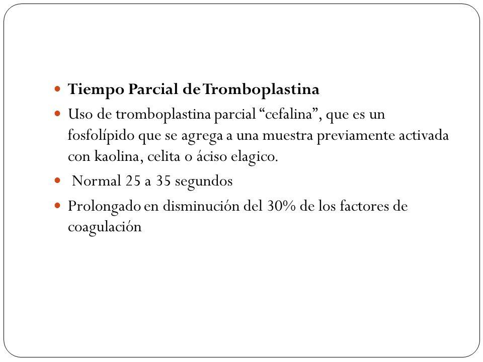 Tiempo Parcial de Tromboplastina Uso de tromboplastina parcial cefalina, que es un fosfolípido que se agrega a una muestra previamente activada con ka