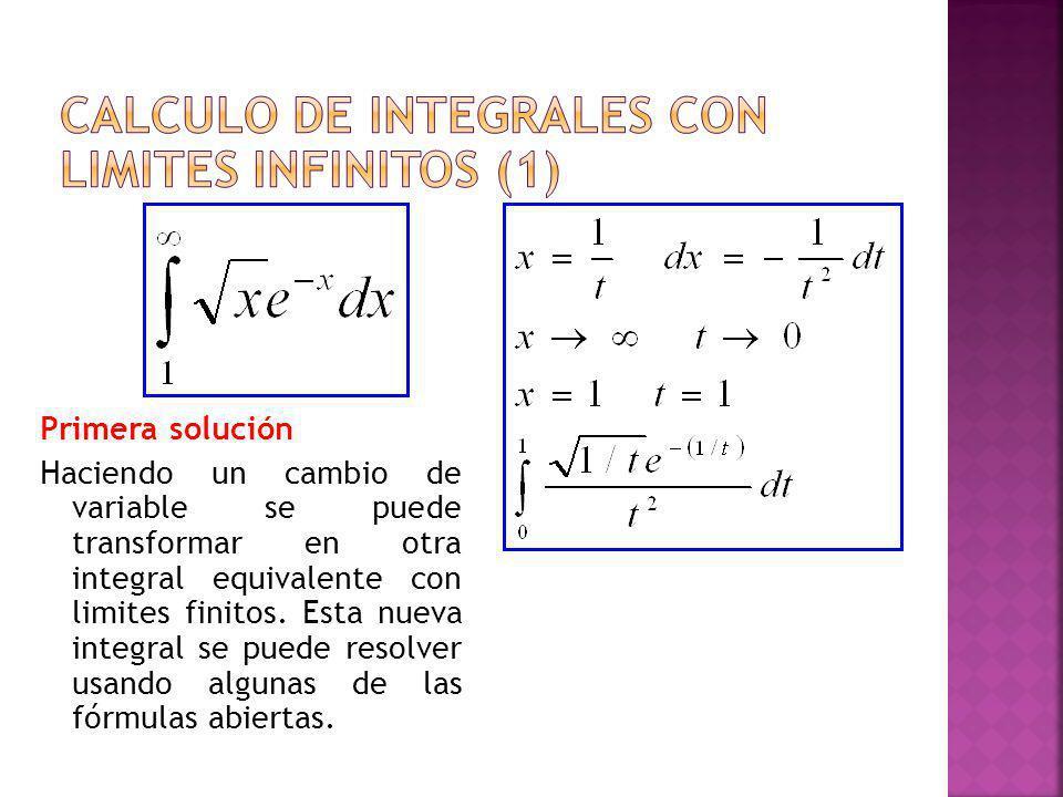 Primera solución Haciendo un cambio de variable se puede transformar en otra integral equivalente con limites finitos. Esta nueva integral se puede re