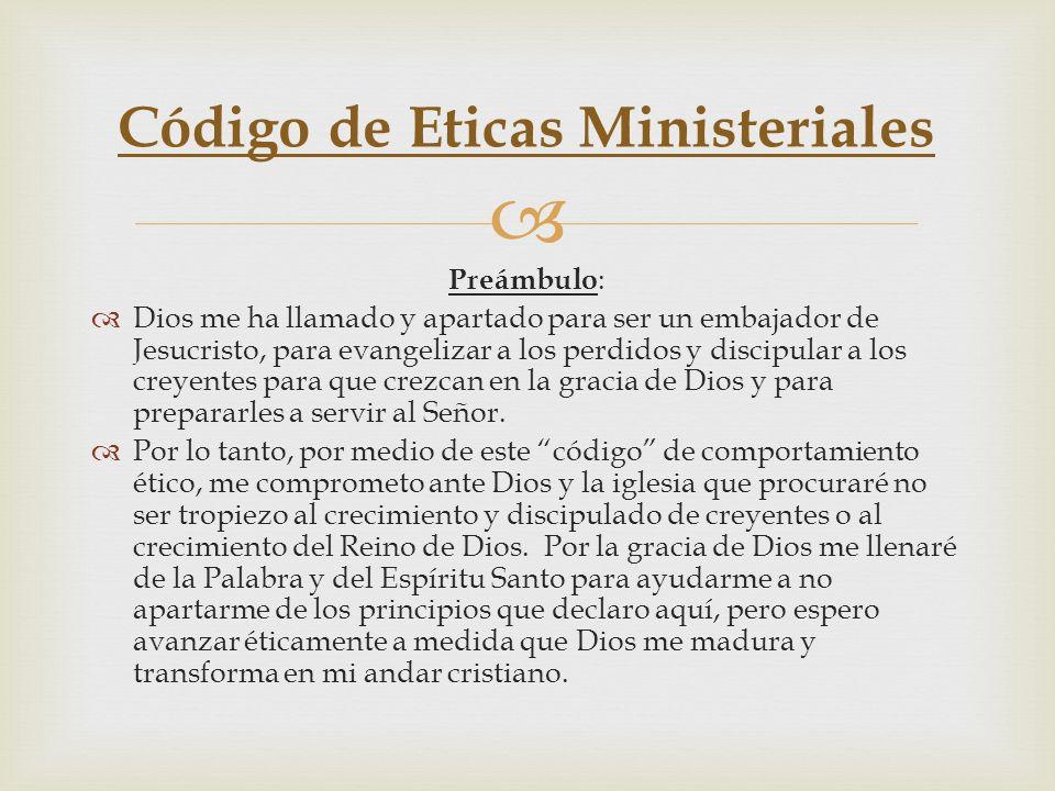 Preámbulo : Dios me ha llamado y apartado para ser un embajador de Jesucristo, para evangelizar a los perdidos y discipular a los creyentes para que c