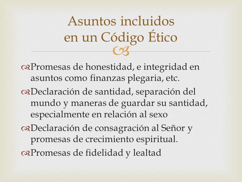 Promesas de honestidad, e integridad en asuntos como finanzas plegaria, etc. Declaración de santidad, separación del mundo y maneras de guardar su san
