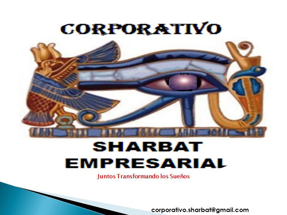 corporativo.sharbat@gmail.com Juntos Transformando los Sueños