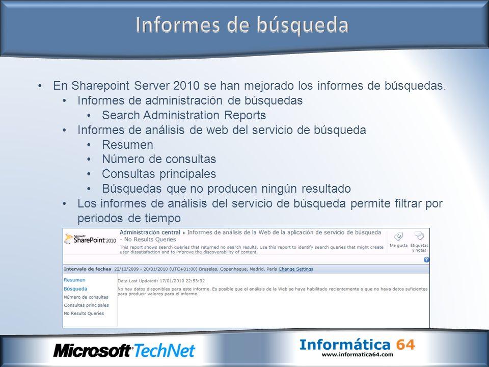 En Sharepoint Server 2010 se han mejorado los informes de búsquedas. Informes de administración de búsquedas Search Administration Reports Informes de