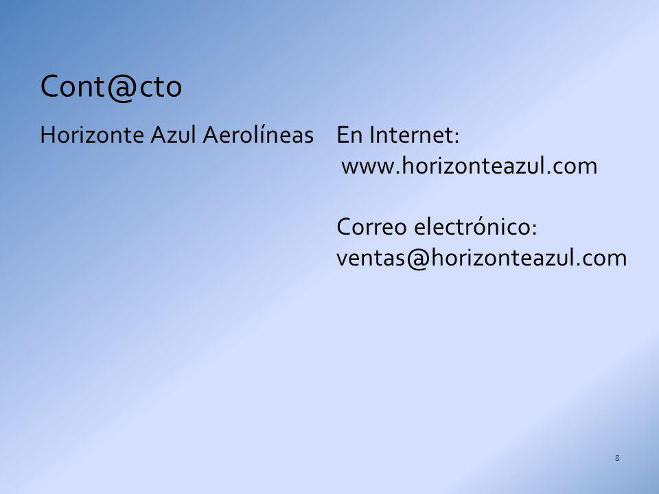 Horizonte Azul AerolíneasEn Internet: www.horizonteazul.com Correo electrónico: ventas@horizonteazul.com Cont@cto 8