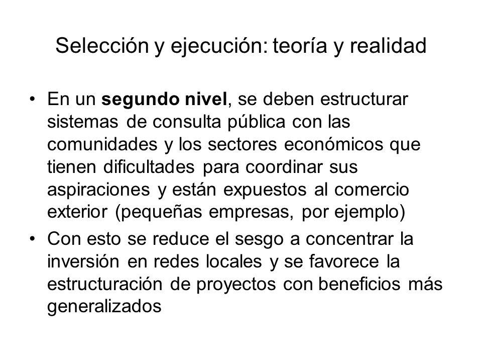 Selección y ejecución: teoría y realidad En un segundo nivel, se deben estructurar sistemas de consulta pública con las comunidades y los sectores eco