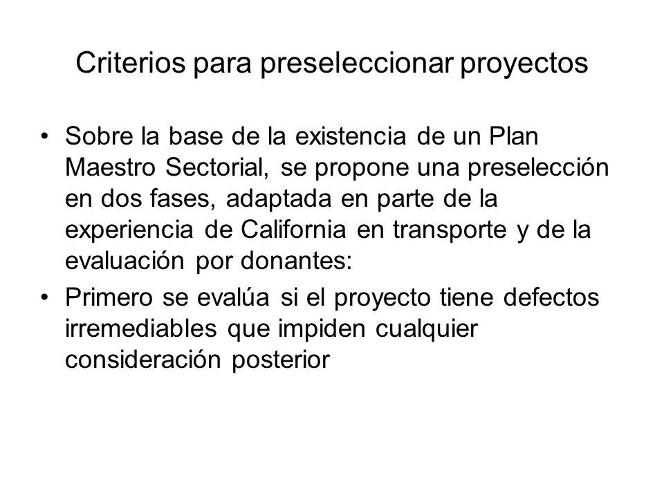 Criterios para preseleccionar proyectos Sobre la base de la existencia de un Plan Maestro Sectorial, se propone una preselección en dos fases, adaptad