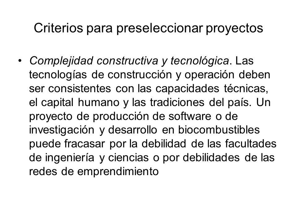 Criterios para preseleccionar proyectos Complejidad constructiva y tecnológica. Las tecnologías de construcción y operación deben ser consistentes con