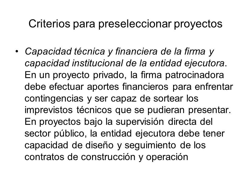 Criterios para preseleccionar proyectos Capacidad técnica y financiera de la firma y capacidad institucional de la entidad ejecutora. En un proyecto p