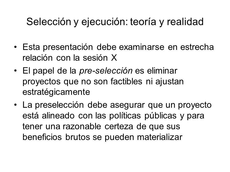 Selección y ejecución: teoría y realidad Esta presentación debe examinarse en estrecha relación con la sesión X El papel de la pre-selección es elimin