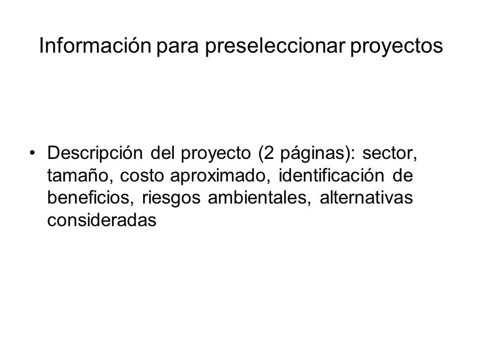 Información para preseleccionar proyectos Descripción del proyecto (2 páginas): sector, tamaño, costo aproximado, identificación de beneficios, riesgo
