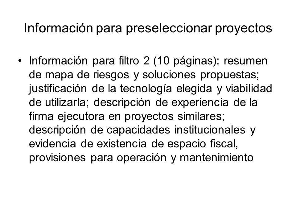 Información para preseleccionar proyectos Información para filtro 2 (10 páginas): resumen de mapa de riesgos y soluciones propuestas; justificación de