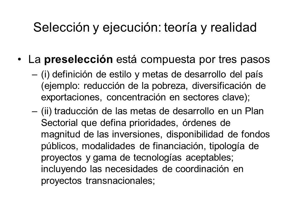 Selección y ejecución: teoría y realidad La preselección está compuesta por tres pasos –(i) definición de estilo y metas de desarrollo del país (ejemp