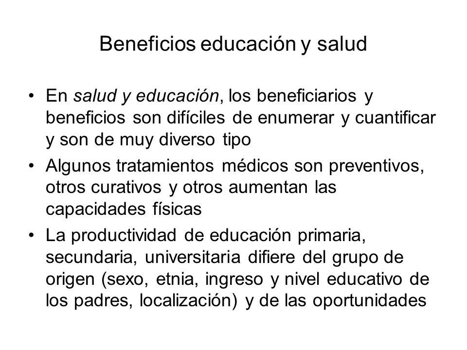 Beneficios educación y salud En salud y educación, los beneficiarios y beneficios son difíciles de enumerar y cuantificar y son de muy diverso tipo Al