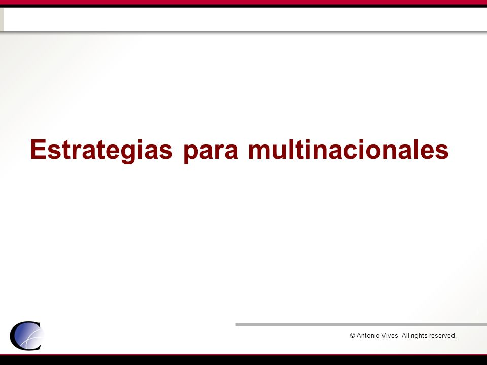 © Antonio Vives All rights reserved. Estrategias para multinacionales