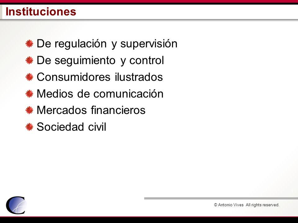 © Antonio Vives All rights reserved. Instituciones De regulación y supervisión De seguimiento y control Consumidores ilustrados Medios de comunicación