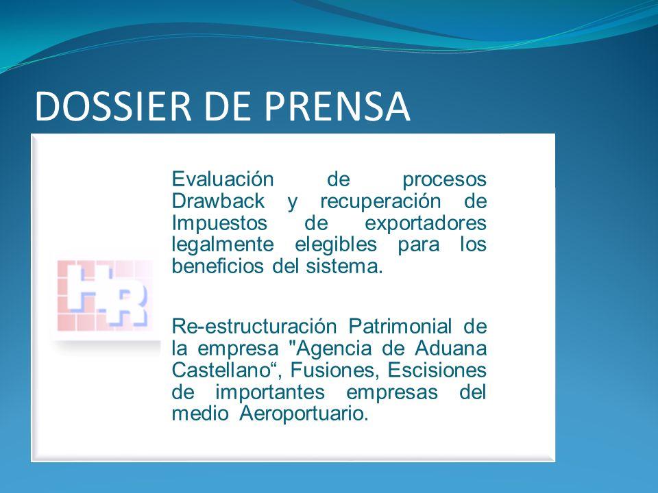 DOSSIER DE PRENSA Evaluación de procesos Drawback y recuperación de Impuestos de exportadores legalmente elegibles para los beneficios del sistema. Re