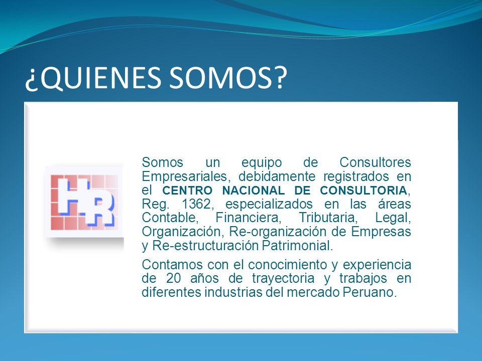 ¿QUIENES SOMOS? Somos un equipo de Consultores Empresariales, debidamente registrados en el CENTRO NACIONAL DE CONSULTORIA, Reg. 1362, especializados