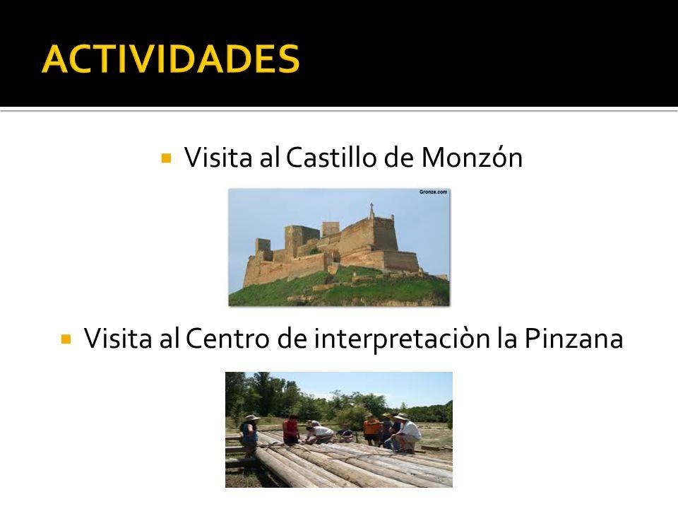 Visita al Castillo de Monzón Visita al Centro de interpretaciòn la Pinzana