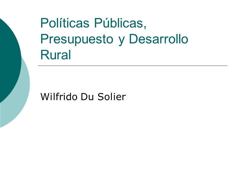 Políticas Públicas, Presupuesto y Desarrollo Rural Wilfrido Du Solier