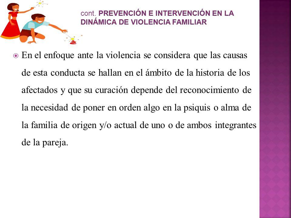 En el enfoque ante la violencia se considera que las causas de esta conducta se hallan en el ámbito de la historia de los afectados y que su curación