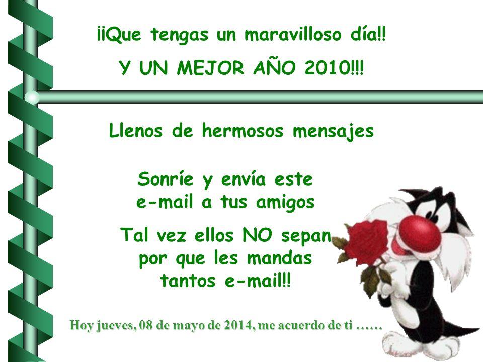¡¡Que tengas un maravilloso día!.Y UN MEJOR AÑO 2010!!.