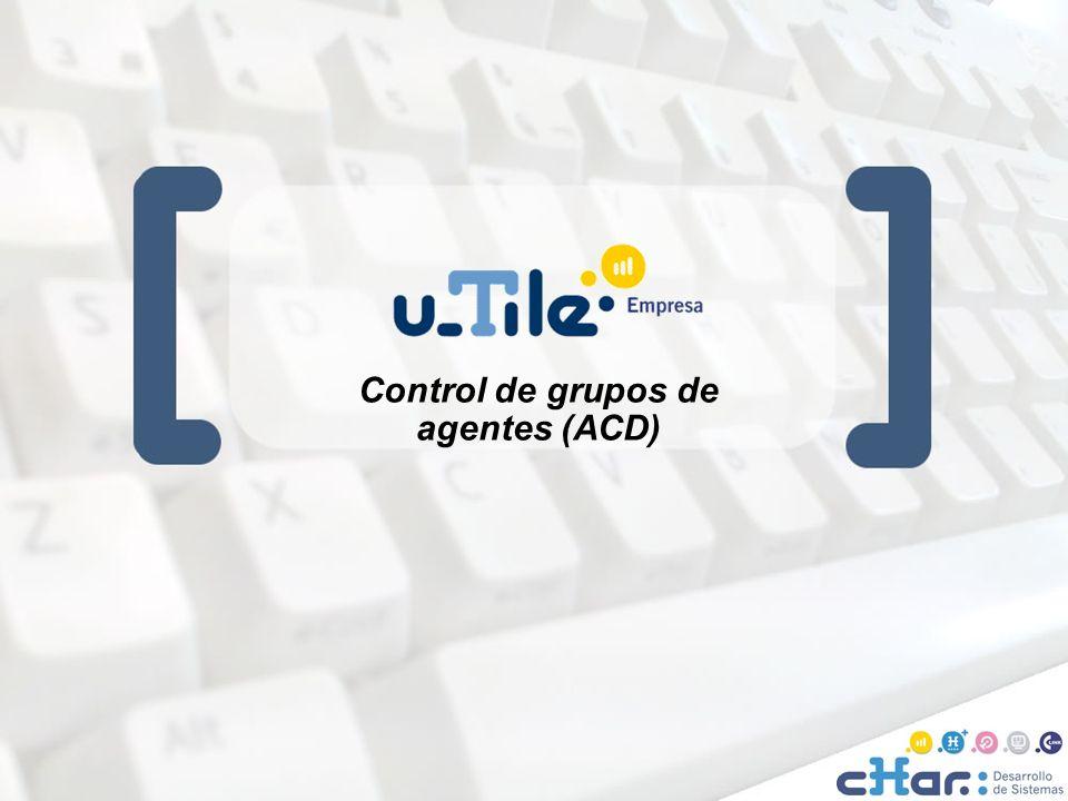 ©cHar Desarrollo de Sistemas SL / 20081 1 Control de grupos de agentes (ACD)