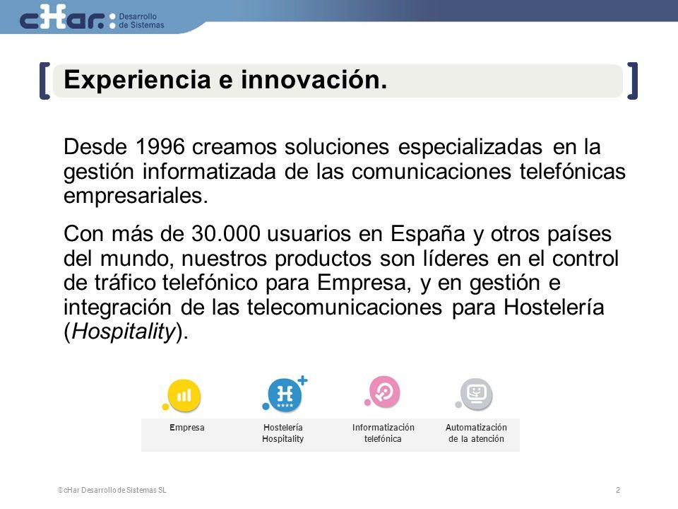 ©cHar Desarrollo de Sistemas SL / 20082 2 Experiencia e innovación. Desde 1996 creamos soluciones especializadas en la gestión informatizada de las co