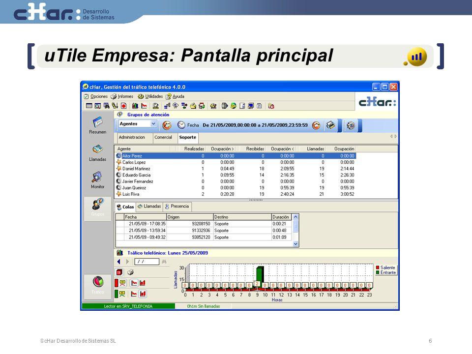 ©cHar Desarrollo de Sistemas SL / 20086 6 uTile Empresa: Pantalla principal